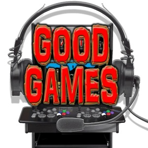 Good Games Podcast