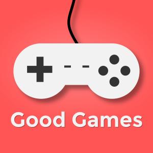 good games podcast episode 207 until next time